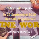Wine Work « Last Garden Party » le 27 Septembre 2018