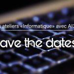 Ateliers Informatiques : de nouvelles dates !