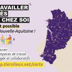 """""""Travailler près de chez soi, c'est possible en Nouvelle-Aquitaine"""""""